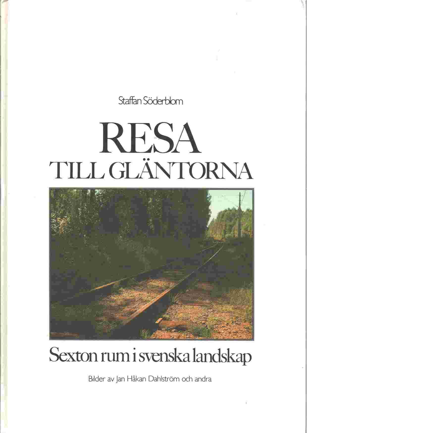 Resa till Gläntorna : sexton rum i svenska landskap - Söderblom, Staffan