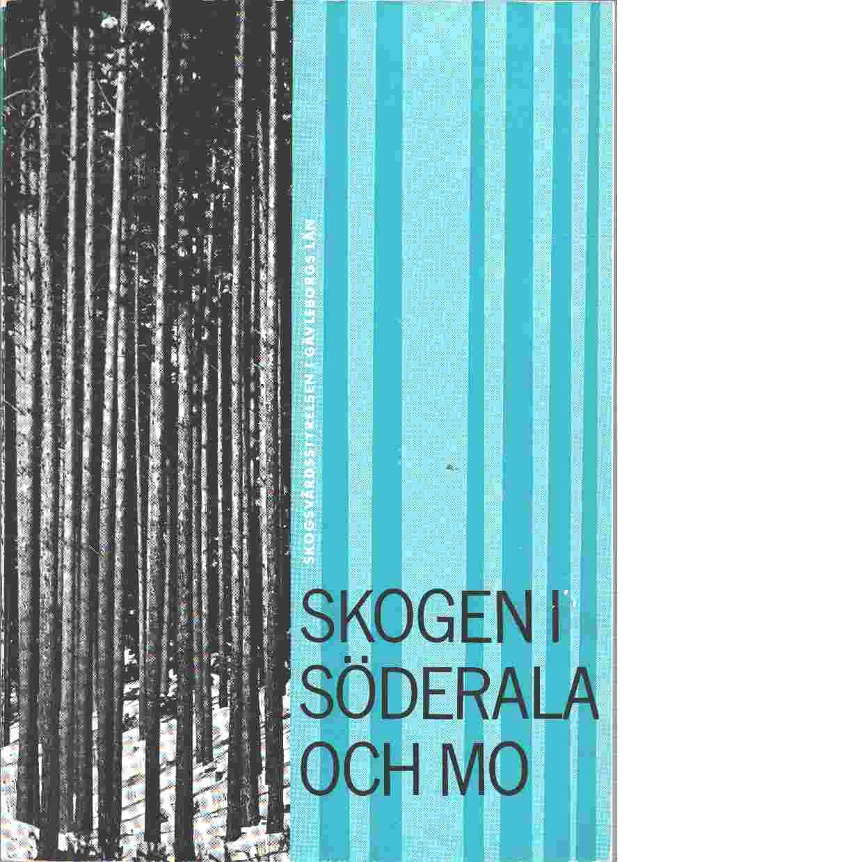 Skogen i Söderala och Mo - Sotter, Kaljo,   och  Hedlund, Pelle