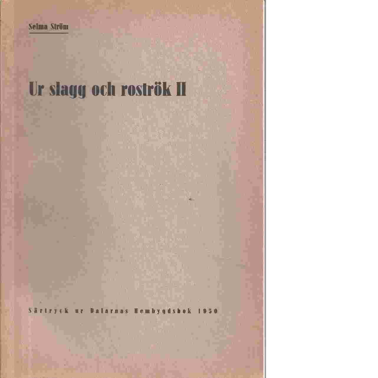Ur slagg och roströk II - Ström, Selma