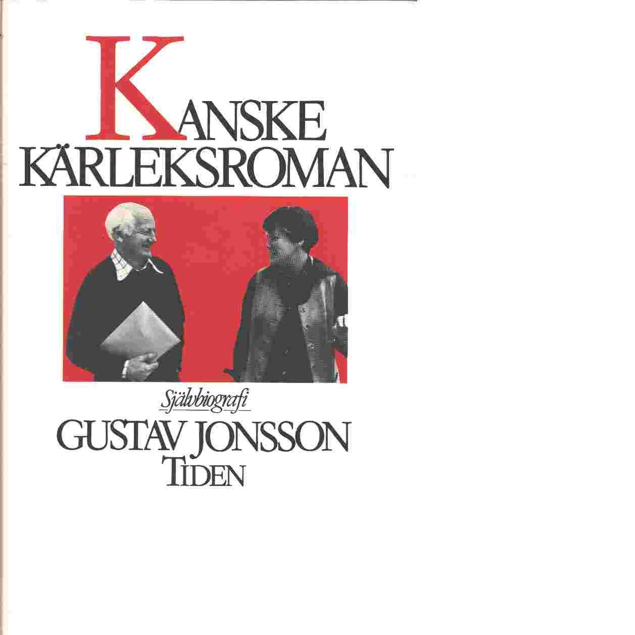 Kanske kärleksroman : självbiografi - Jonsson, Gustav