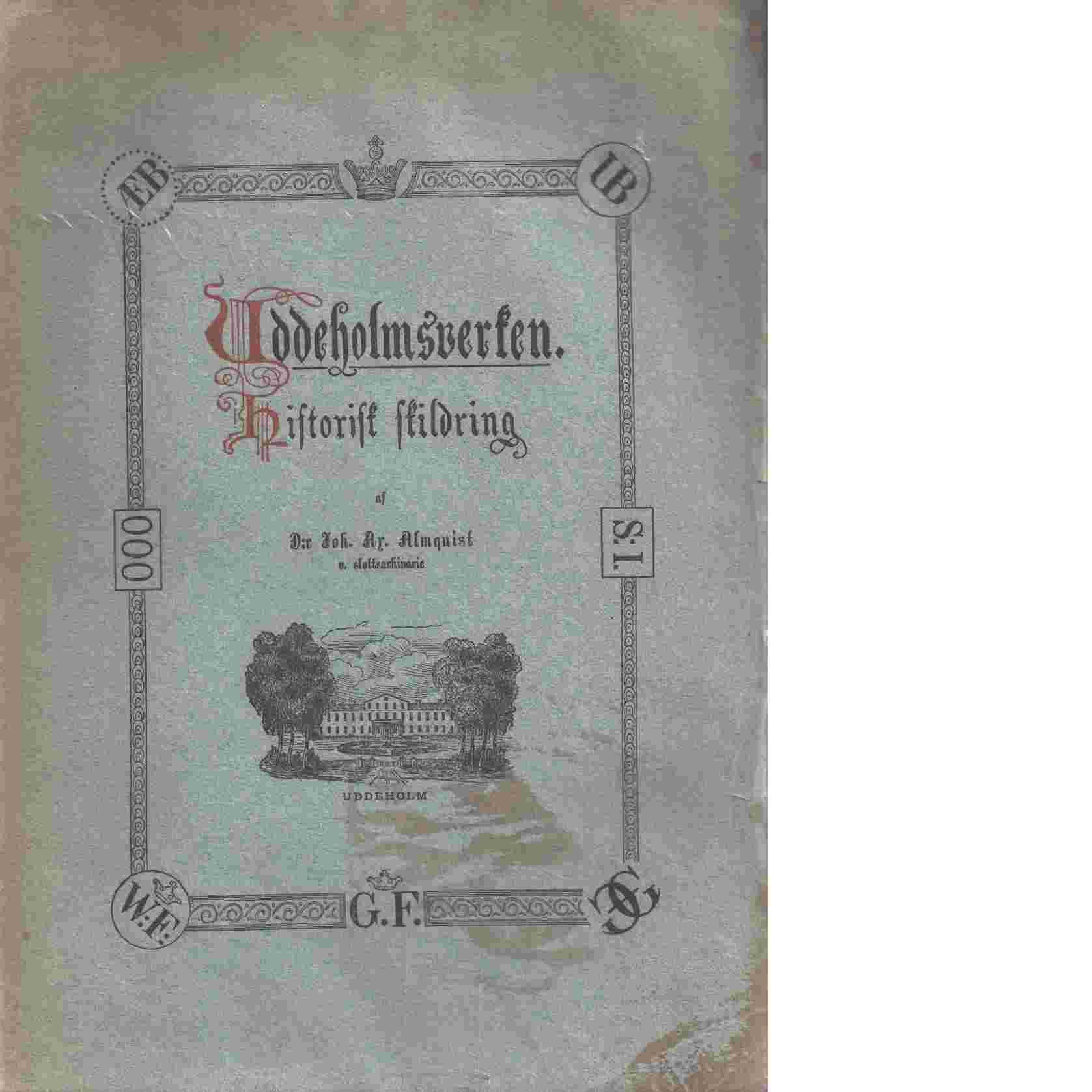 Uddeholmsverken : historisk skildring - Almquist, Johan Axel