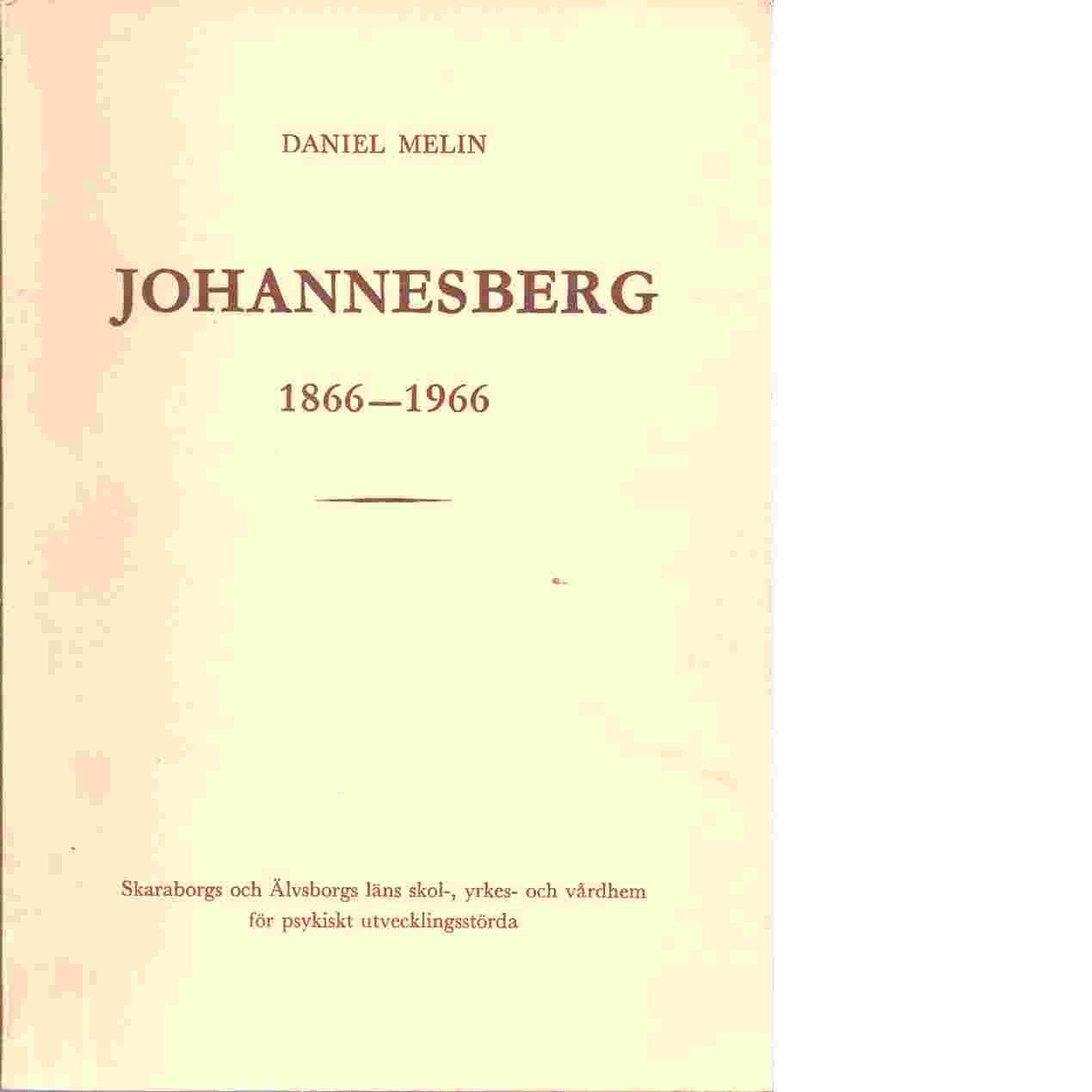 Johannesberg 1866 - 1966 - Melin, Daniel