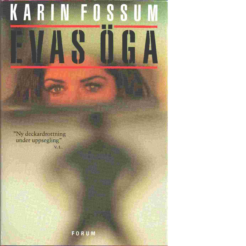 Evas öga - Fossum, Karin