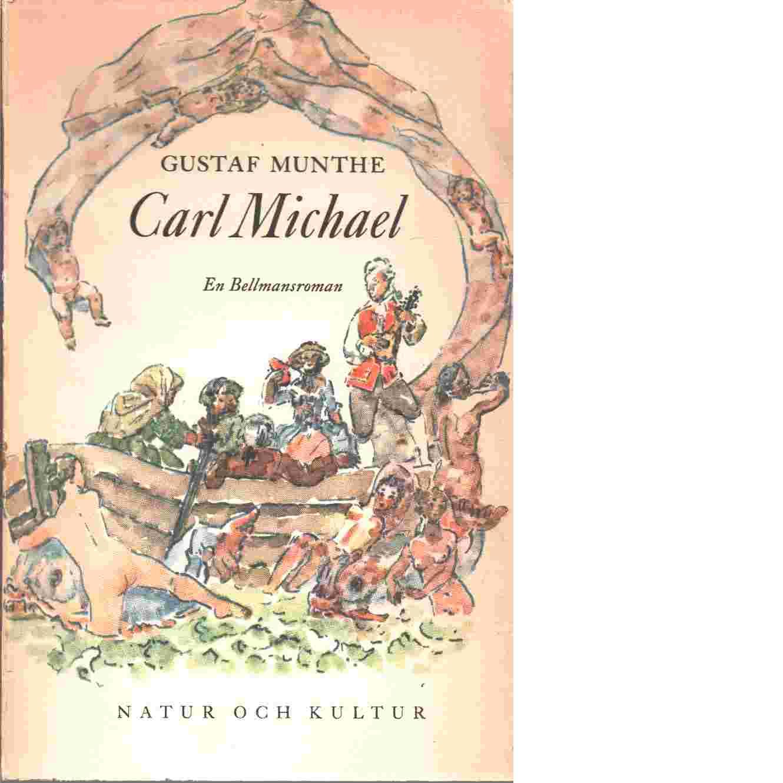 Carl Michael : en roman om den unge Bellman - Munthe, Gustaf