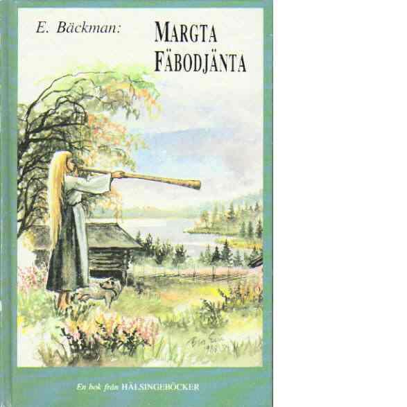 Margta Fäbodjänta - Bäckman, Erik