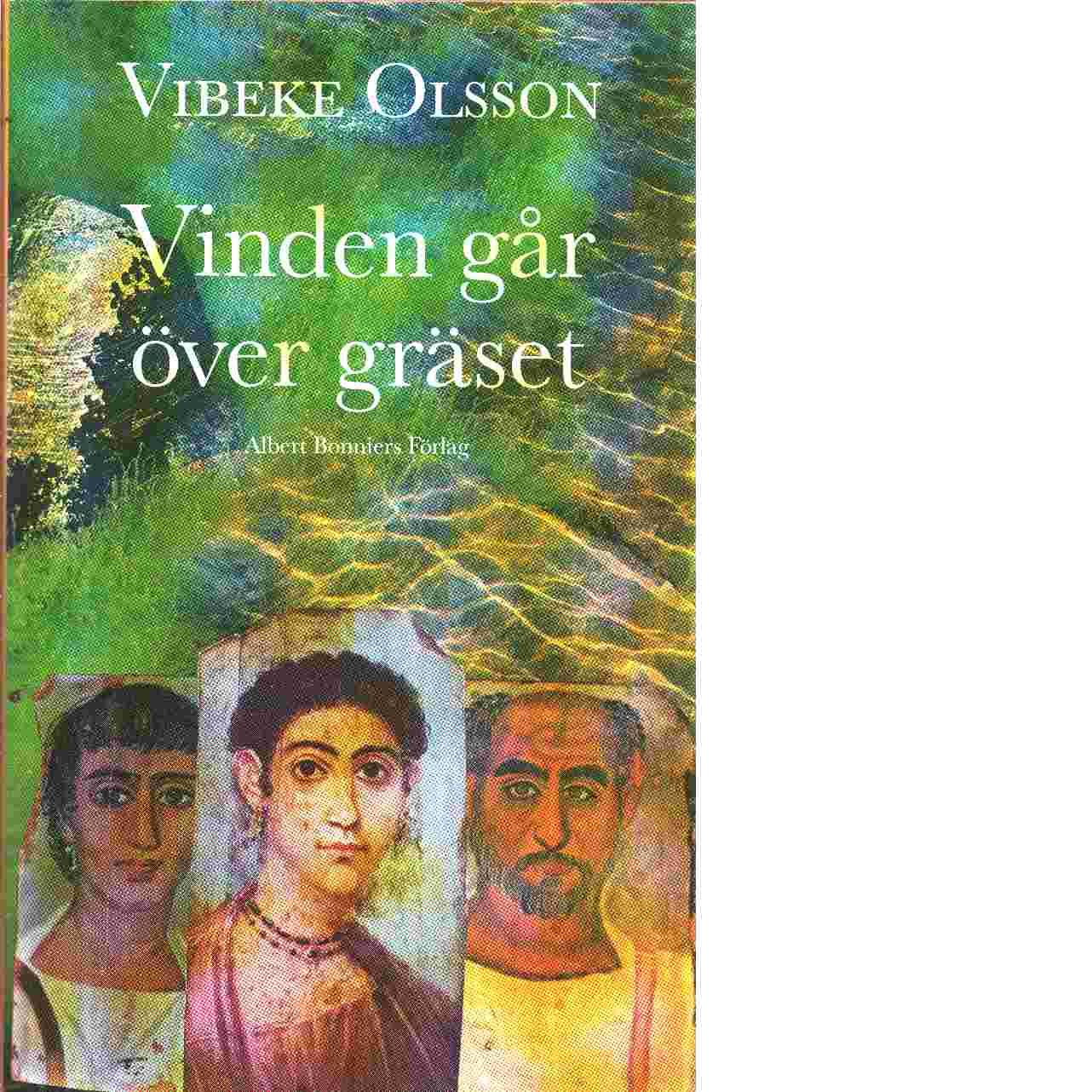 Vinden går över gräset - Olsson, Vibeke