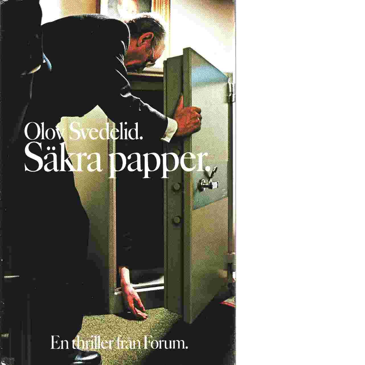 Säkra papper : en polisroman - Svedelid, Olov