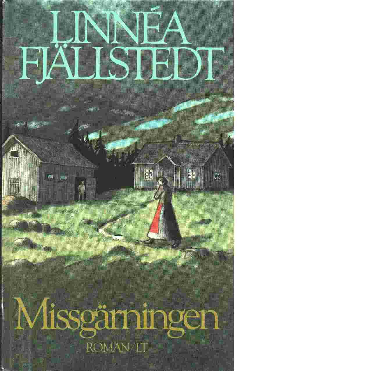 Missgärningen - Fjällstedt, Linnéa
