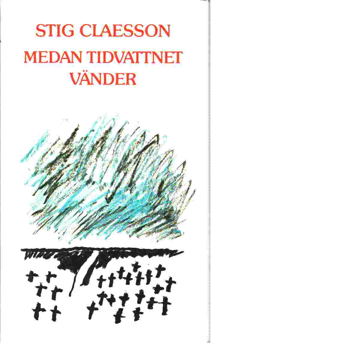 Medan tidvattnet vänder - Claesson, Stig