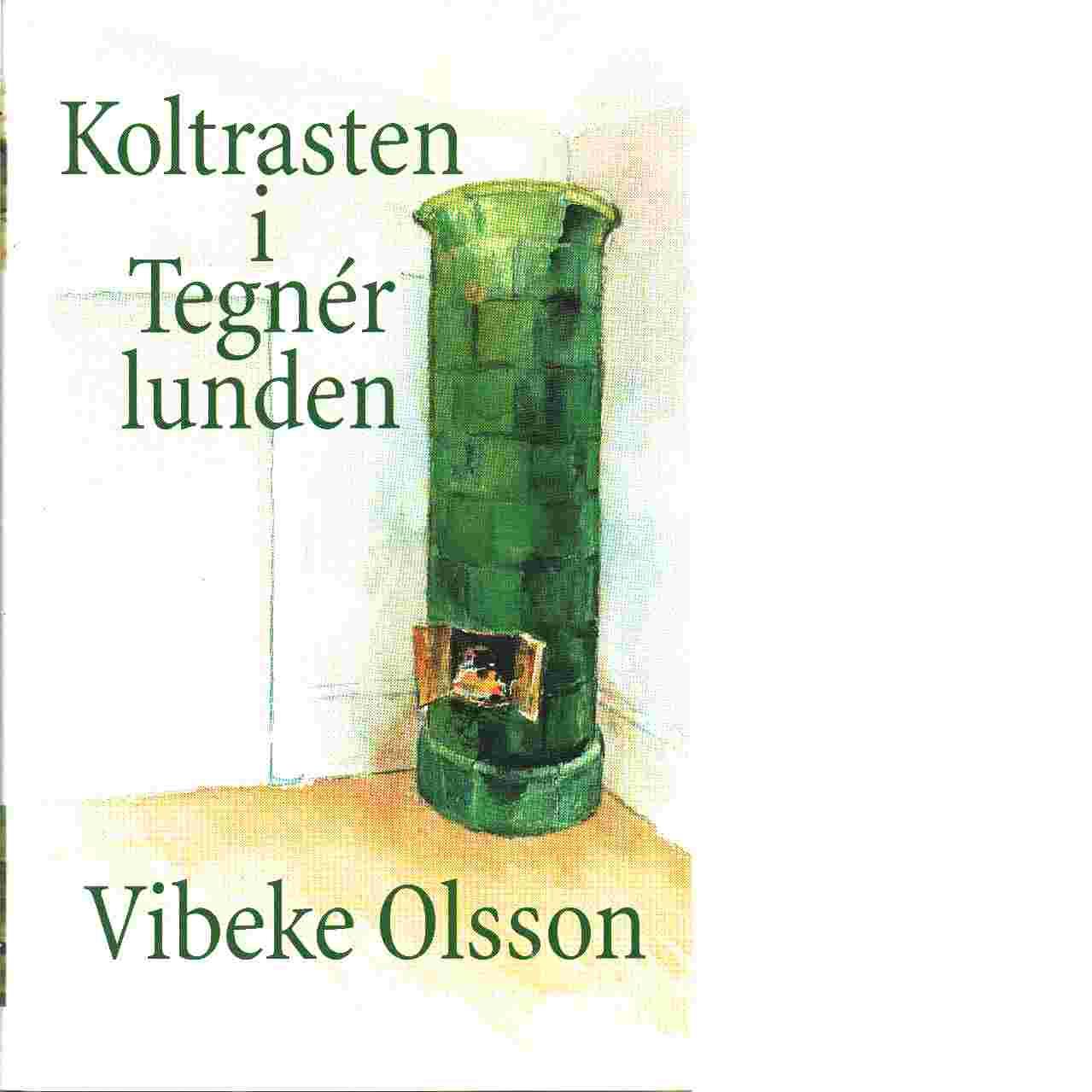 Koltrasten i Tegnérlunden - Olsson, Vibeke