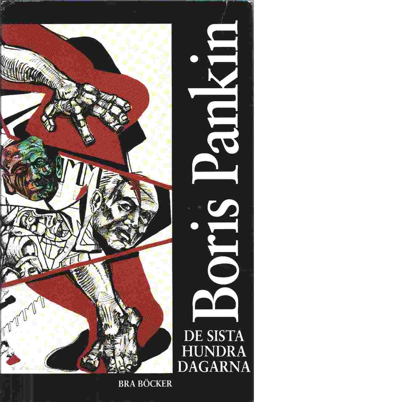 De sista hundra dagarna : Sovjetunionens dramatiska upplösning - Pankin, Boris Dmitrievic?
