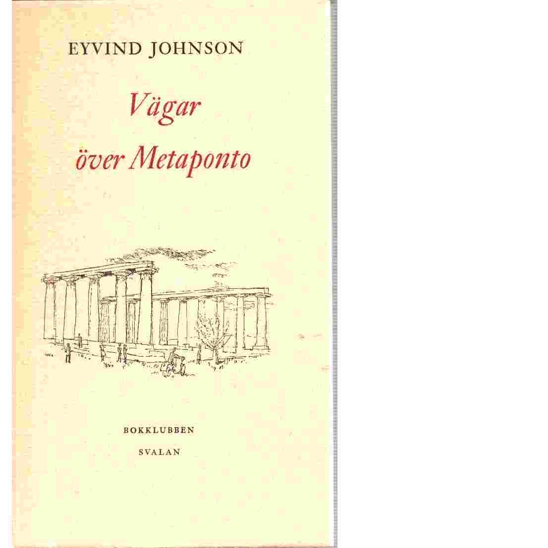 Vägar över Metaponto - Johnson, Eyvind