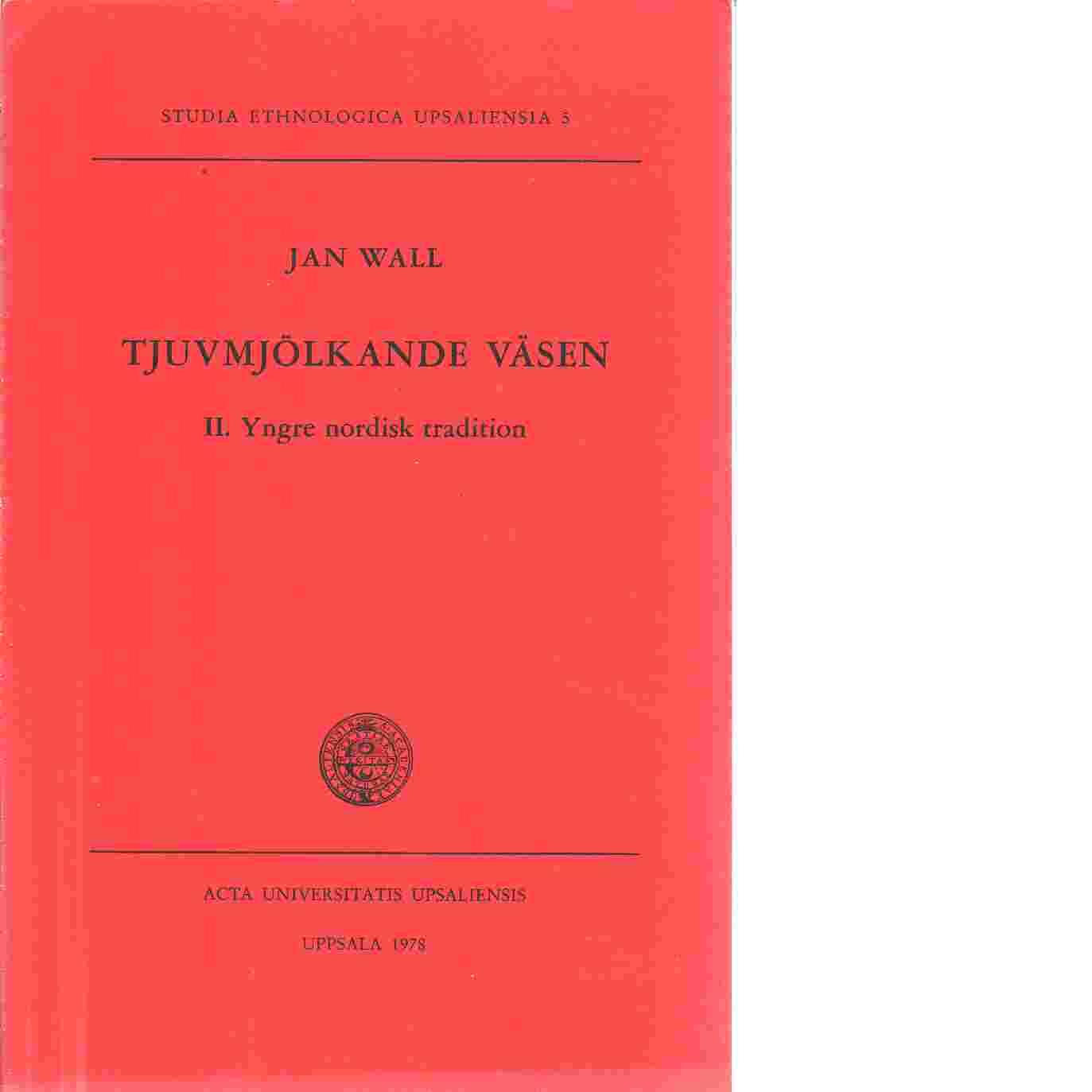 Tjuvmjölkande väsen. 2, Yngre nordisk tradition - Wall, Jan-Inge