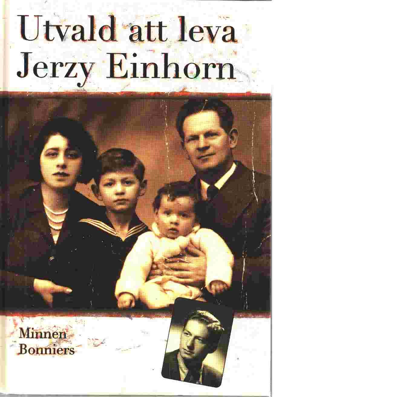 Utvald att leva : minnen - Einhorn, Jerzy