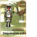 Dödgrävarens pojke - Wassing, Åke