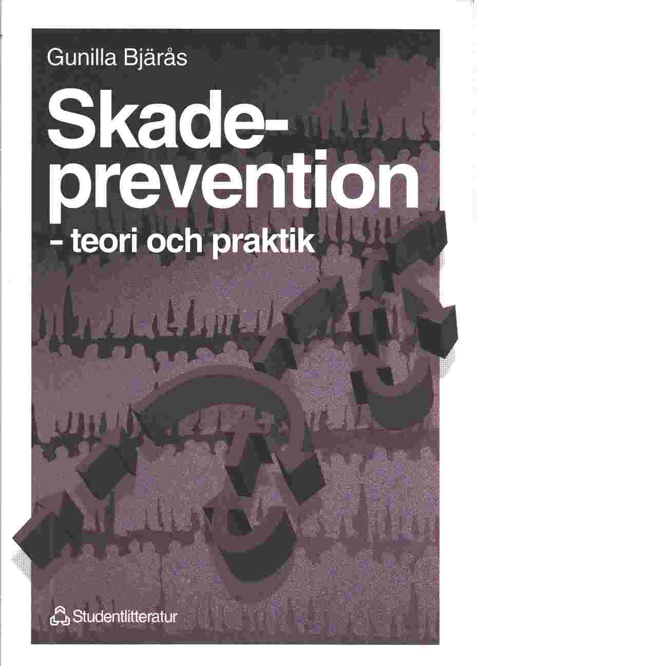 Skadeprevention : teori och praktik - Bjärås, Gunilla