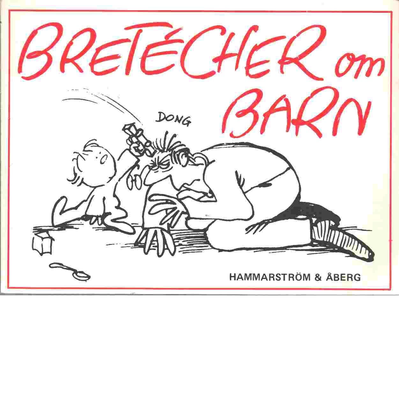Bretécher om barn - Bretécher, Claire