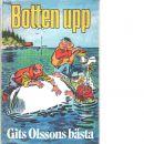 Botten upp : Gits Olssons bästa kåserier illustrerade med Tecknar-Anders' bästa gubbar - Olsson, Gits