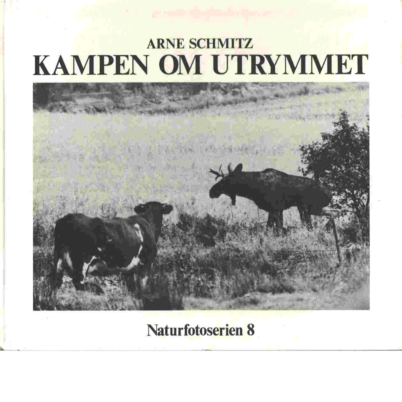 Kampen om utrymmet - Schmitz, Arne