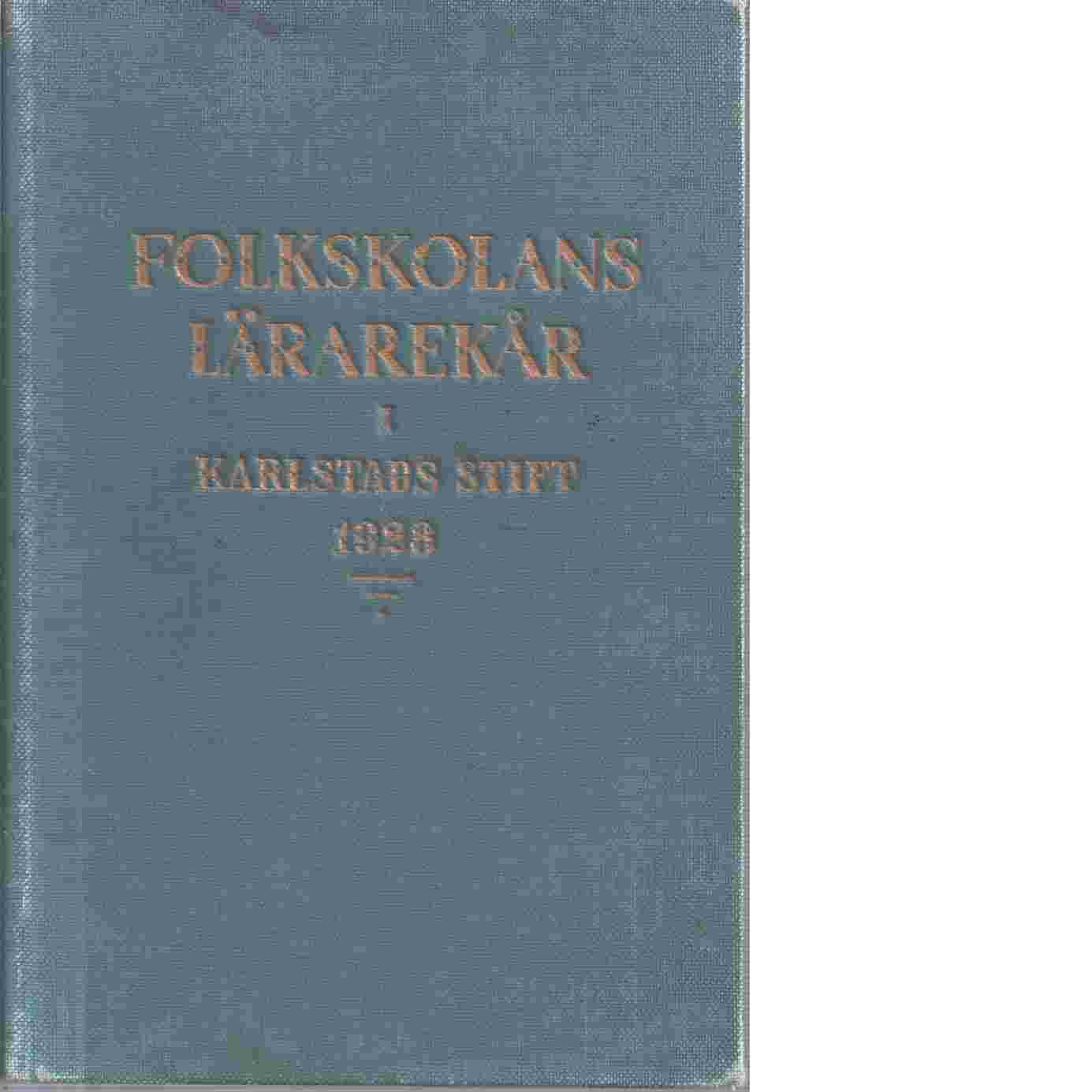 Folkskolans lärarekår i Karlstads stift 1928. - Skånetryckeriet, 1928