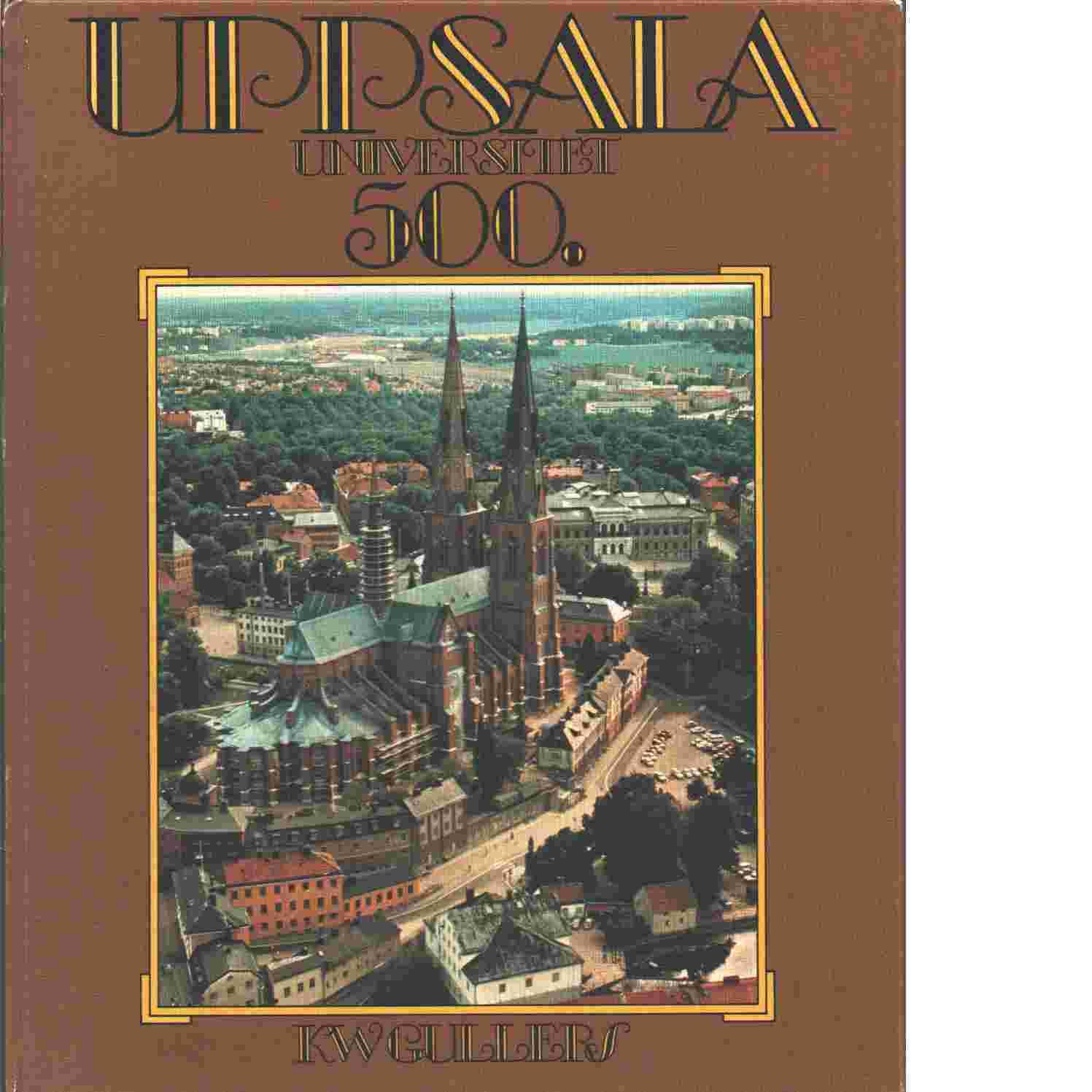 Uppsala universitet 500 - Gullers, K. W