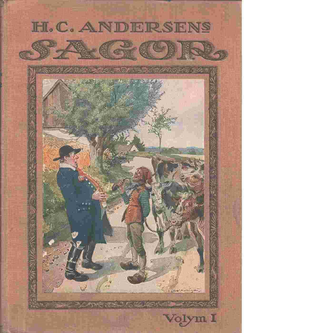H. C. Andersens sagor  volym I - Andersen, H. C.
