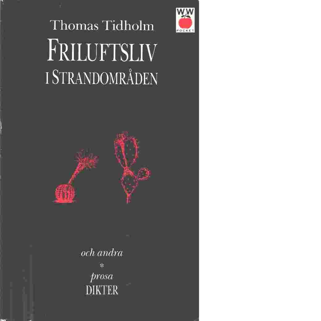 Friluftsliv i strandområden och andra prosadikter - Tidholm, Thomas