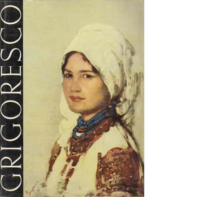 Grigoresco 1838 - 1907 - Oprescu, George