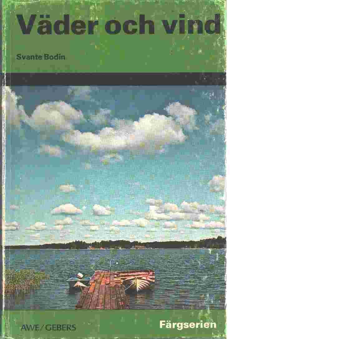 Väder och vind : meteorologi i färg - Bodin, Svante
