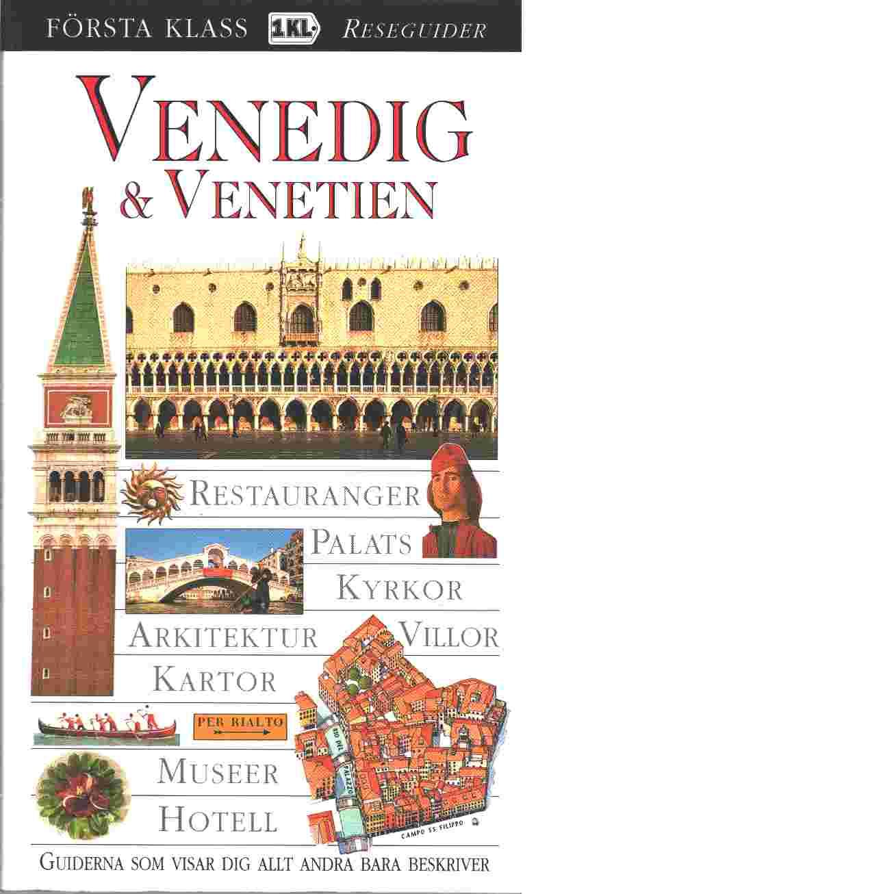 Venedig & Venetien : restauranger, palats, kyrkor, arkitektur, villor - Boulton, Susie   och Catling, Christopher