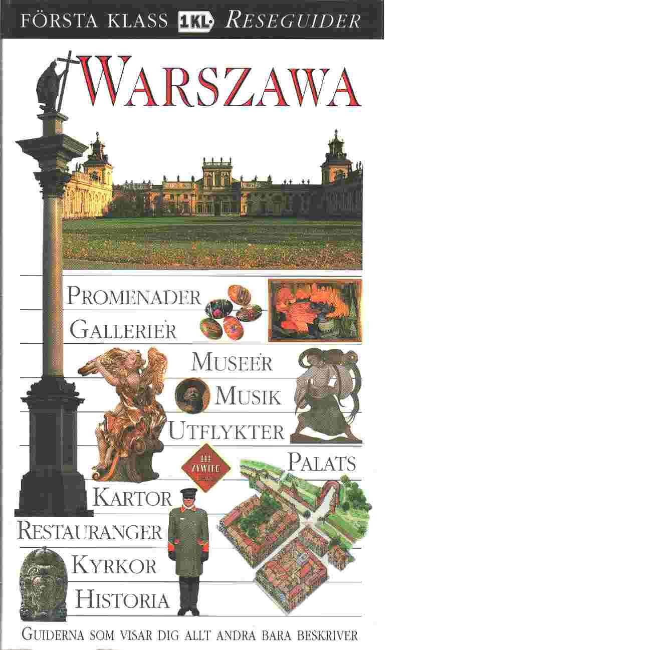 Warszawa : promenader, gallerier, museer, musik, utflykter, palats, kartor, restauranger, kyrkor, historia - Omilanowska, Malgorzata   och  Majewski, Jerzy S.