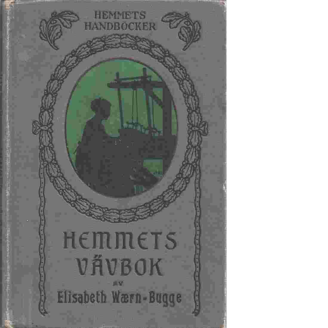Hemmets vävbok : Med 200 illustr. - Wœrn-Bugge, Elisabeth