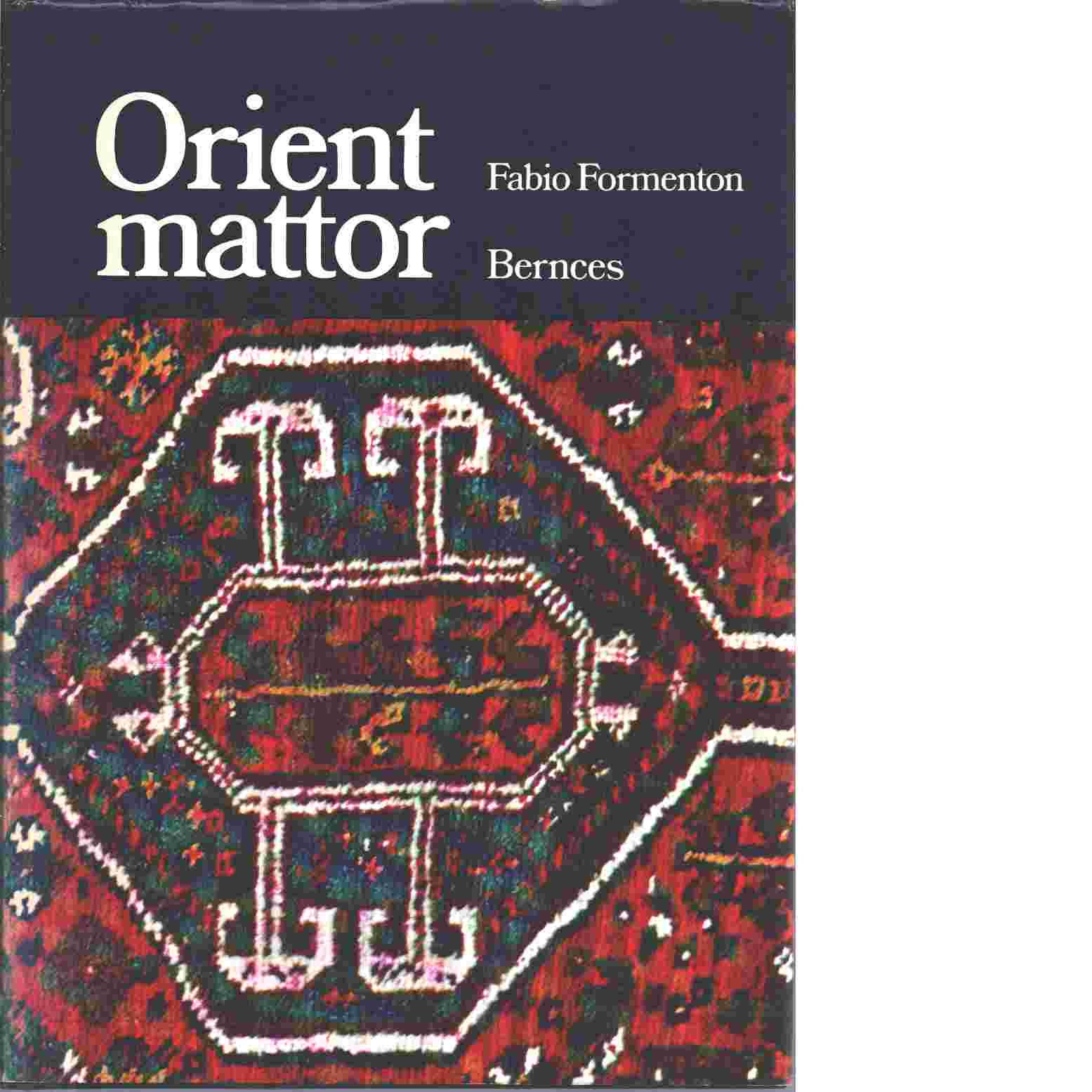 Orientmattor - Formenton, Fabio
