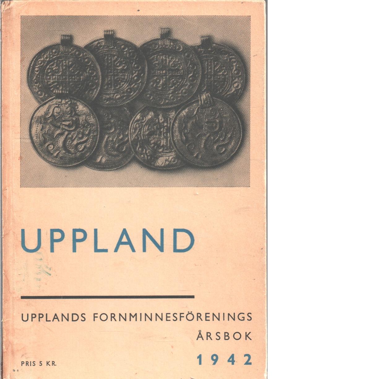 Upplands Fornminnesförenings Årsbok 1942 - Red.
