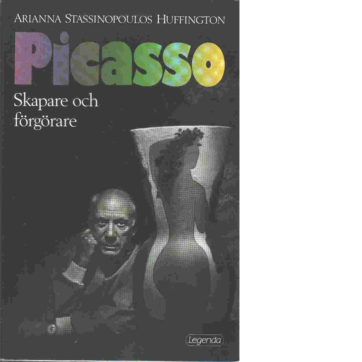 Picasso : skapare och förgörare - Stassinopoulos, Arianna