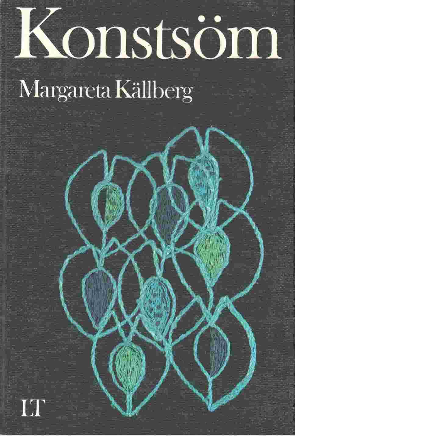 Konstsöm : en kursbok från LTK - Källberg, Margareta