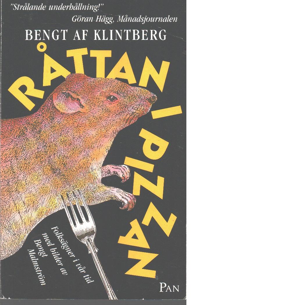 Råttan i pizzan : folksägner i vår tid - af Klintberg, Bengt