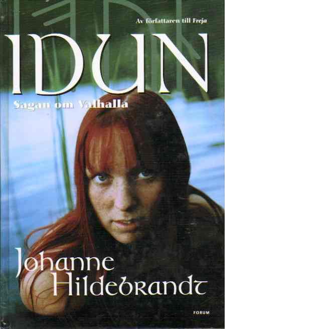 Idun : Sagan om Valhalla - Hildebrandt, Johanne