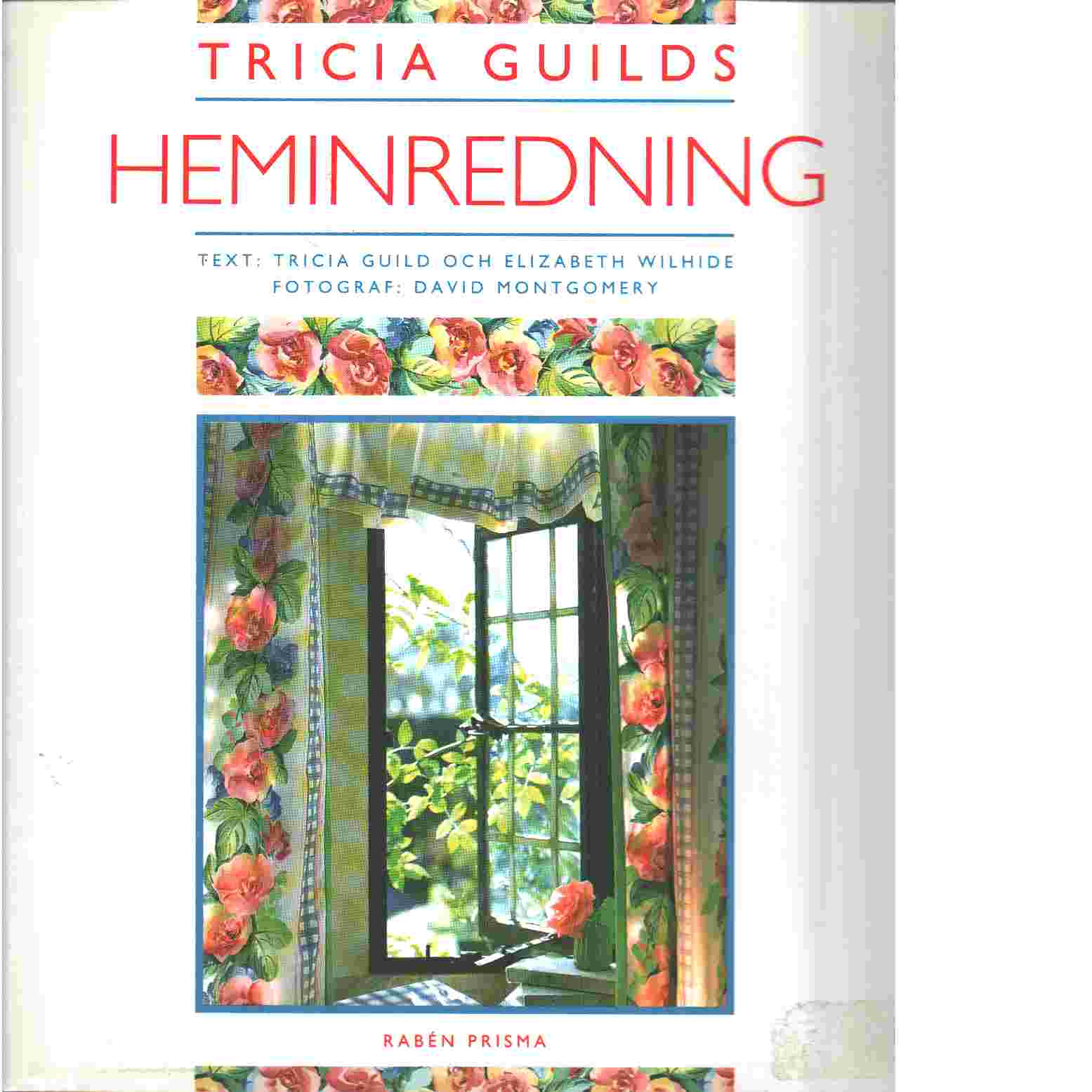 Tricia Guilds heminredning - Guild, Tricia   och  Wilhide, Elizabeth