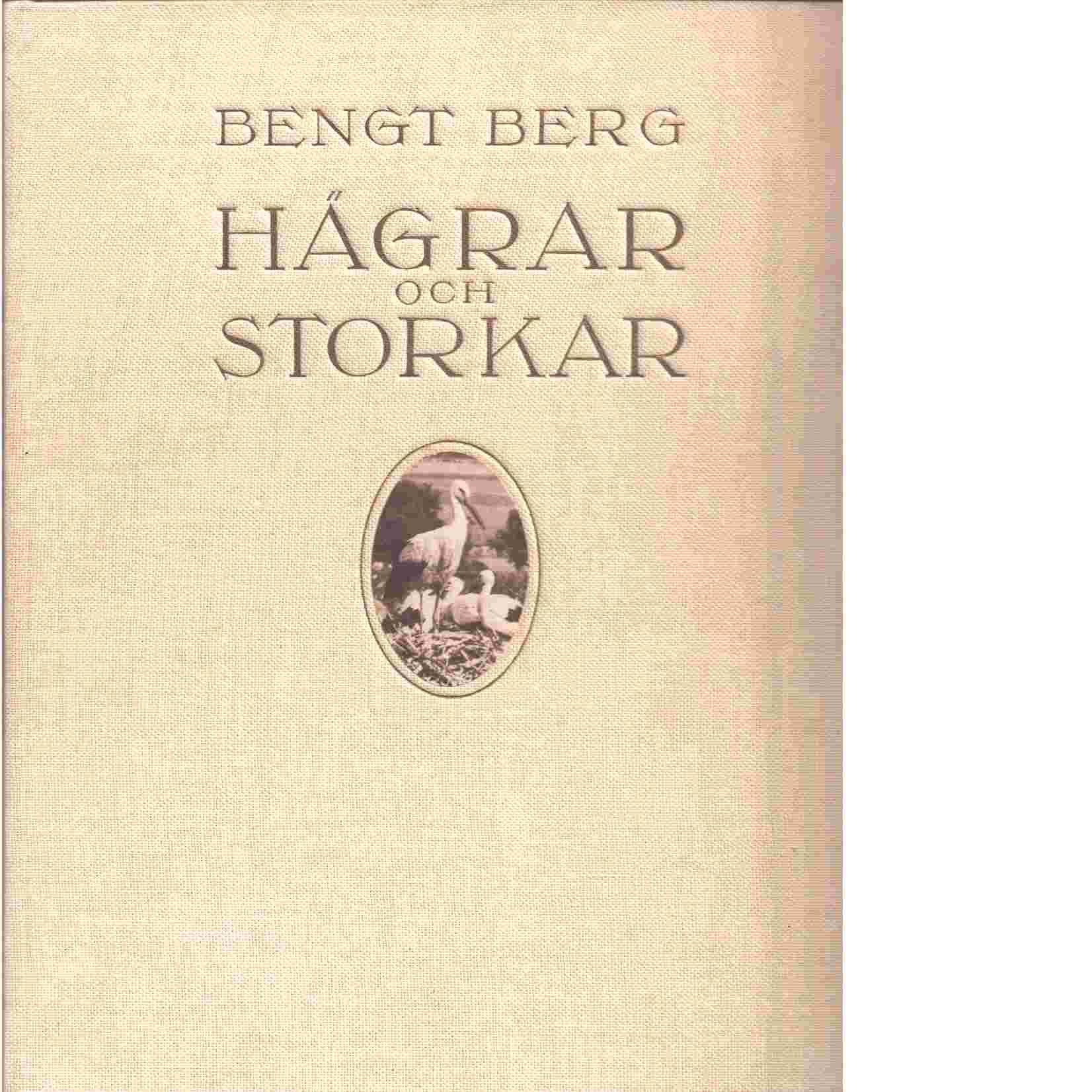 Hägrar och storkar : en bok om skånska fåglar - Berg, Bengt