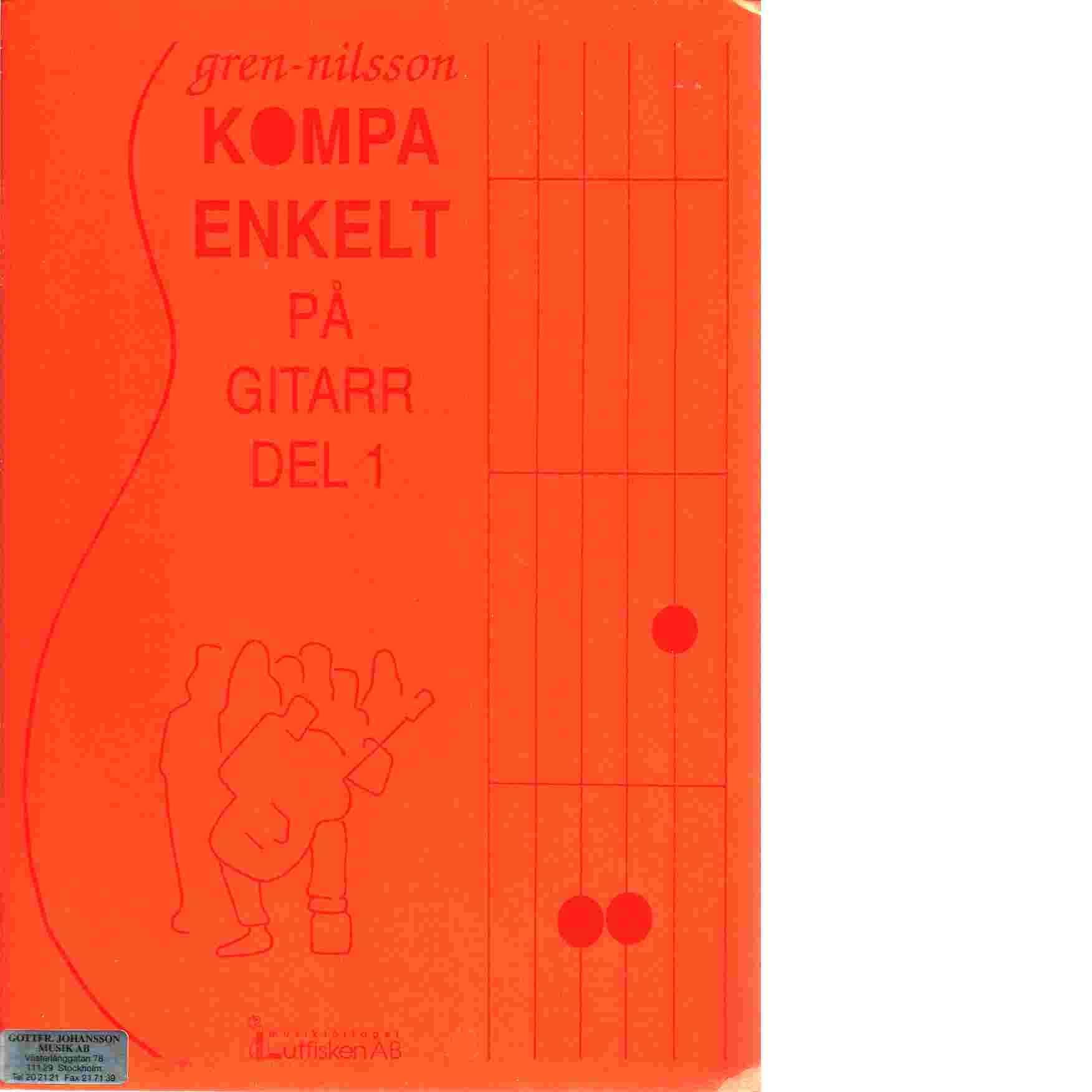 Kompa enkelt på gitarr Musiktryck. D. 1 - Gren, Katarina,   och  Nilsson, Birger