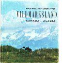 Vildmarksland : Kanada, Alaska - Parling, Nils,  och  Tysk, Gösta
