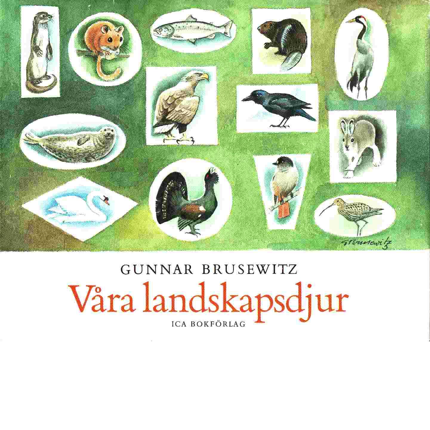 Våra landskapsdjur - Brusewitz, Gunnar