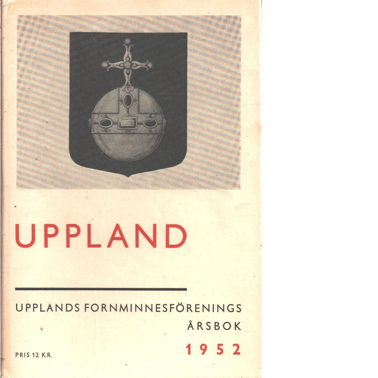 Upplands Fornminnesförenings Årsbok 1952 - Red.