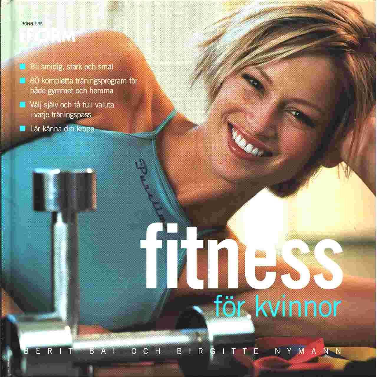Fitness för kvinnor - Bai Berit  och Nyman Birgitta
