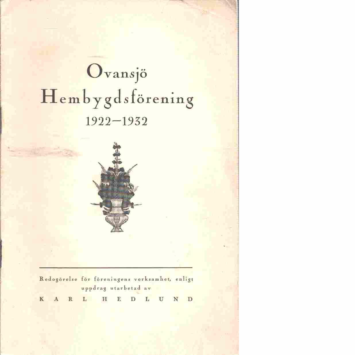 Ovansjö hembygdsförening 1922-1932 : redogörelse för föreningens verksamhet - Hedlund, Karl