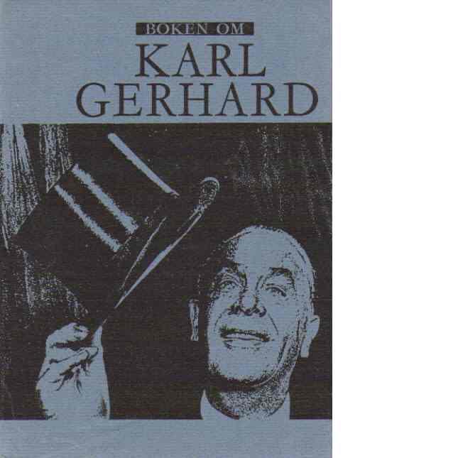 Boken om Karl Gerhard - Broman, Sten  och  Ahlgren, Stig