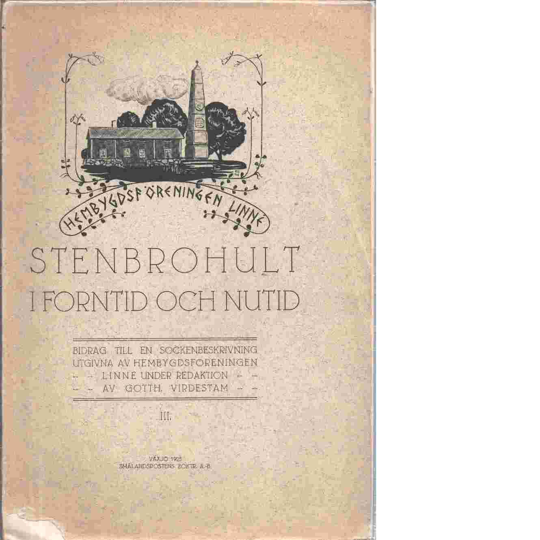 Stenbrohult i forntid och nutid - Virdestam, Gotthard,