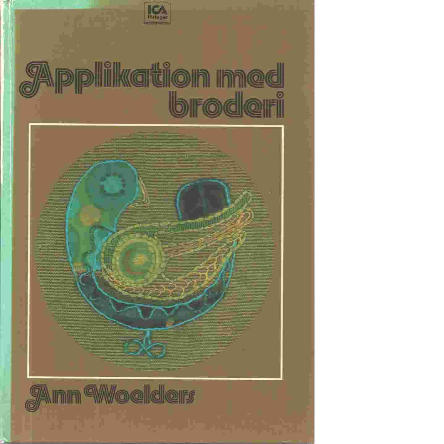 Applikation med broderi - Woelders, Ann