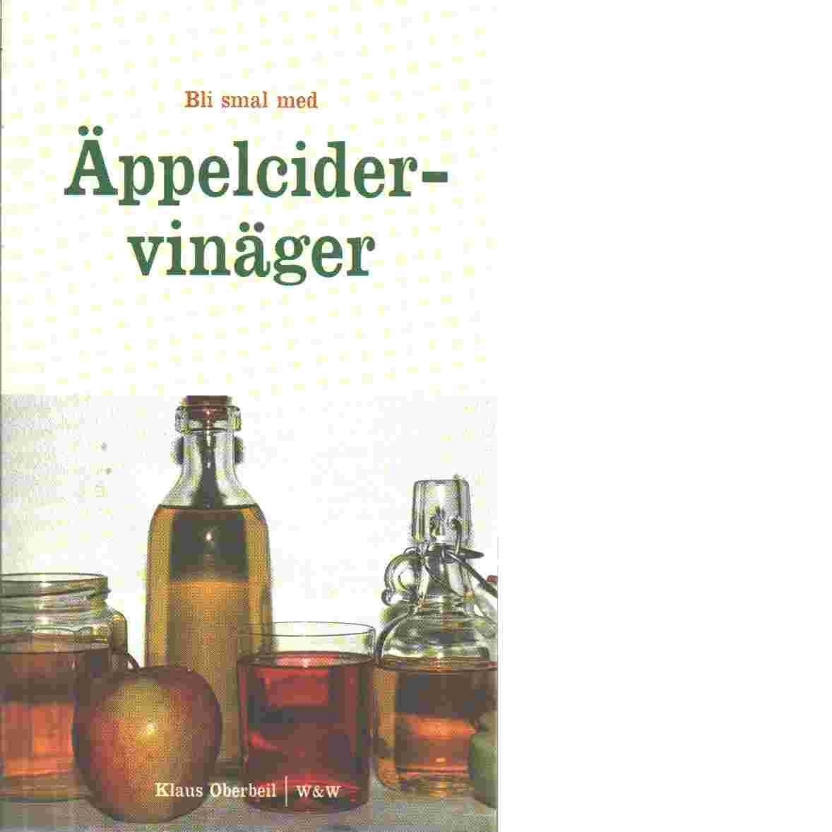 Bli smal med äppelcidervinäger - Oberbeil, Klaus